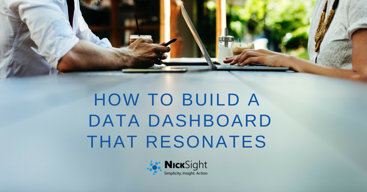 How to Build a Data Dashboard That Resonates | NickSight Blog